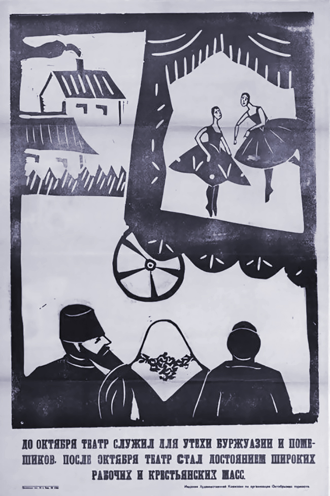 Until October, the theater served as a consolation for the bourgeoisie and landowners. After October, the theater became the property of broad masses of workers and peasants.