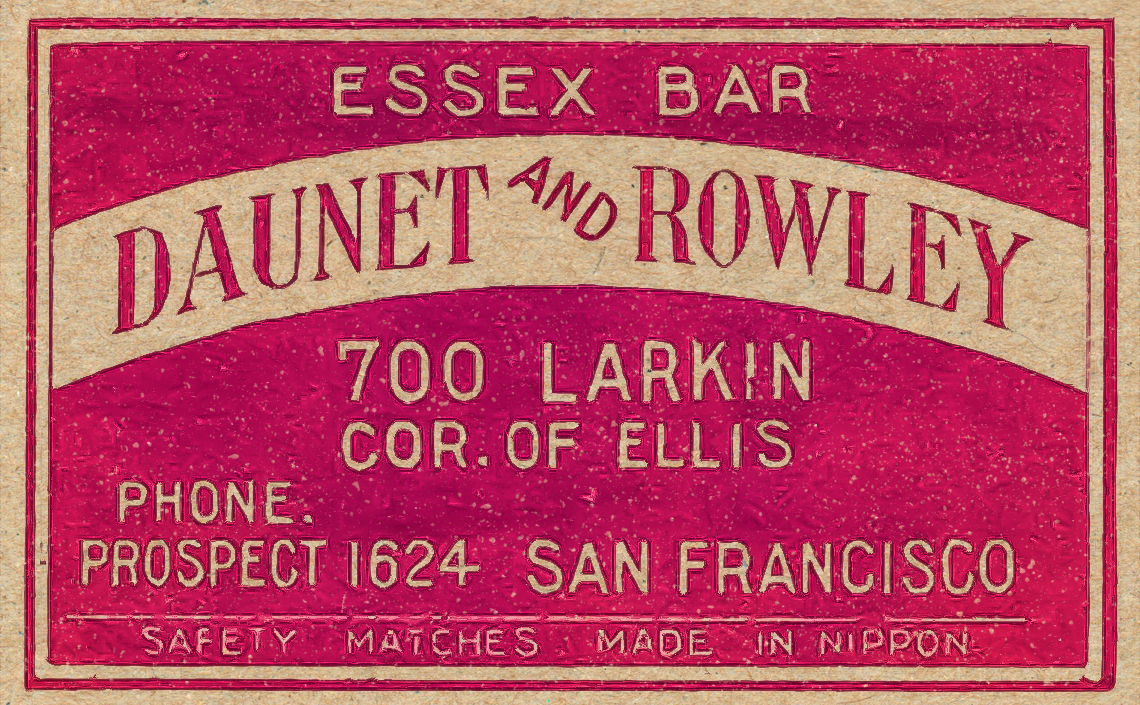 A vintage Matchbox Label for Daunet and Rowley's Essex Bar on the corner of Larkin and Ellis Streets